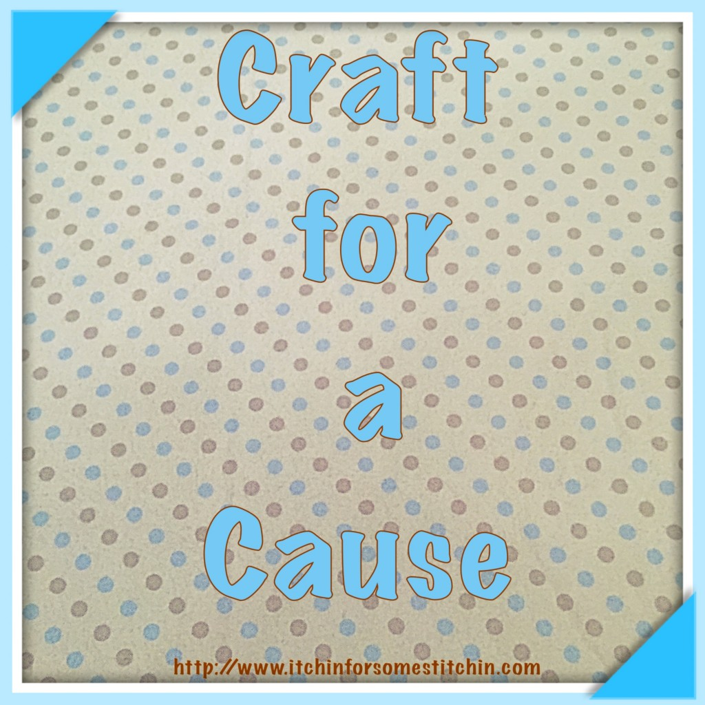 Craft for a Cause. https://www.itchinforsomestitchin.com