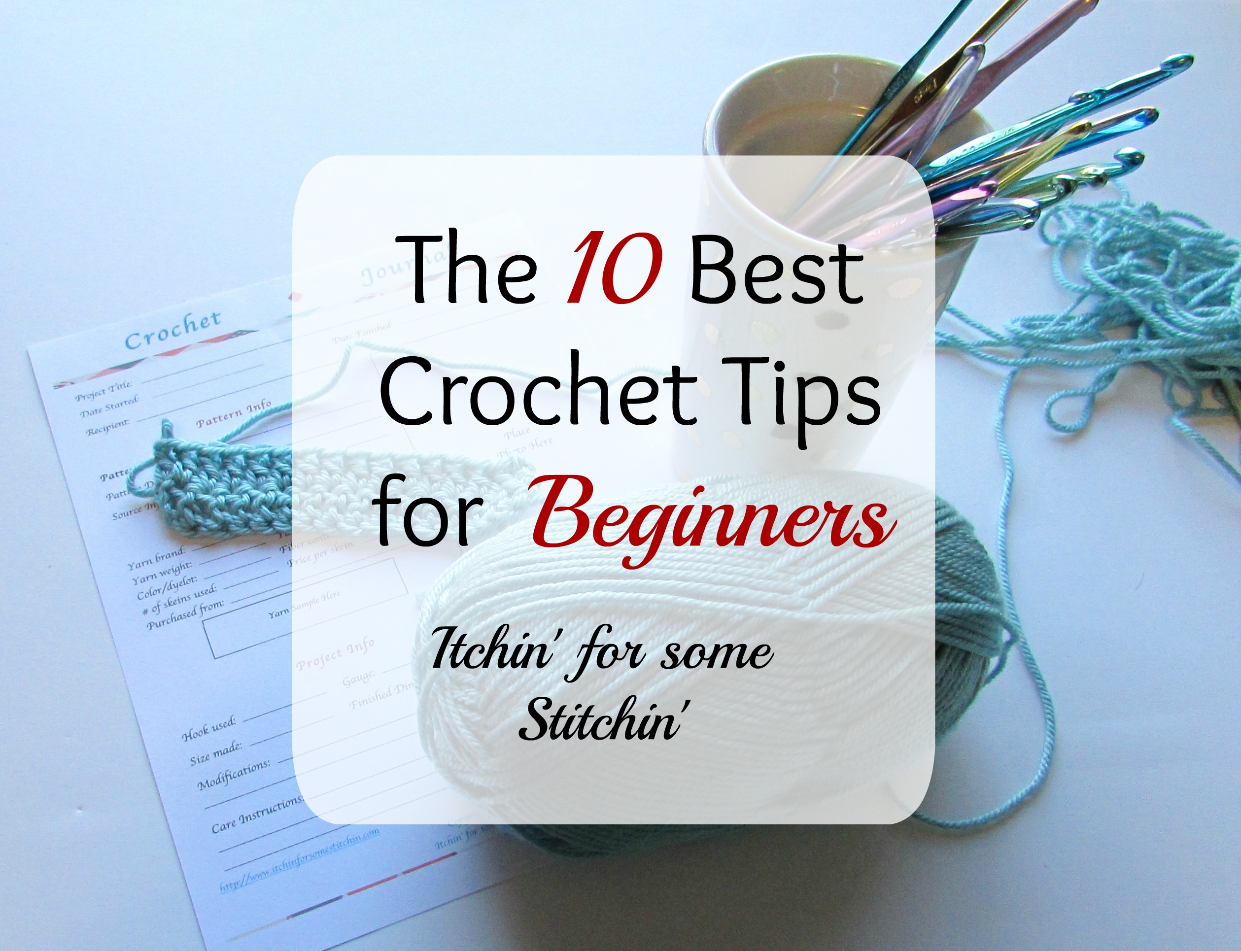 The 10 Best Crochet Tips For Absolute Beginners Itchin For Some