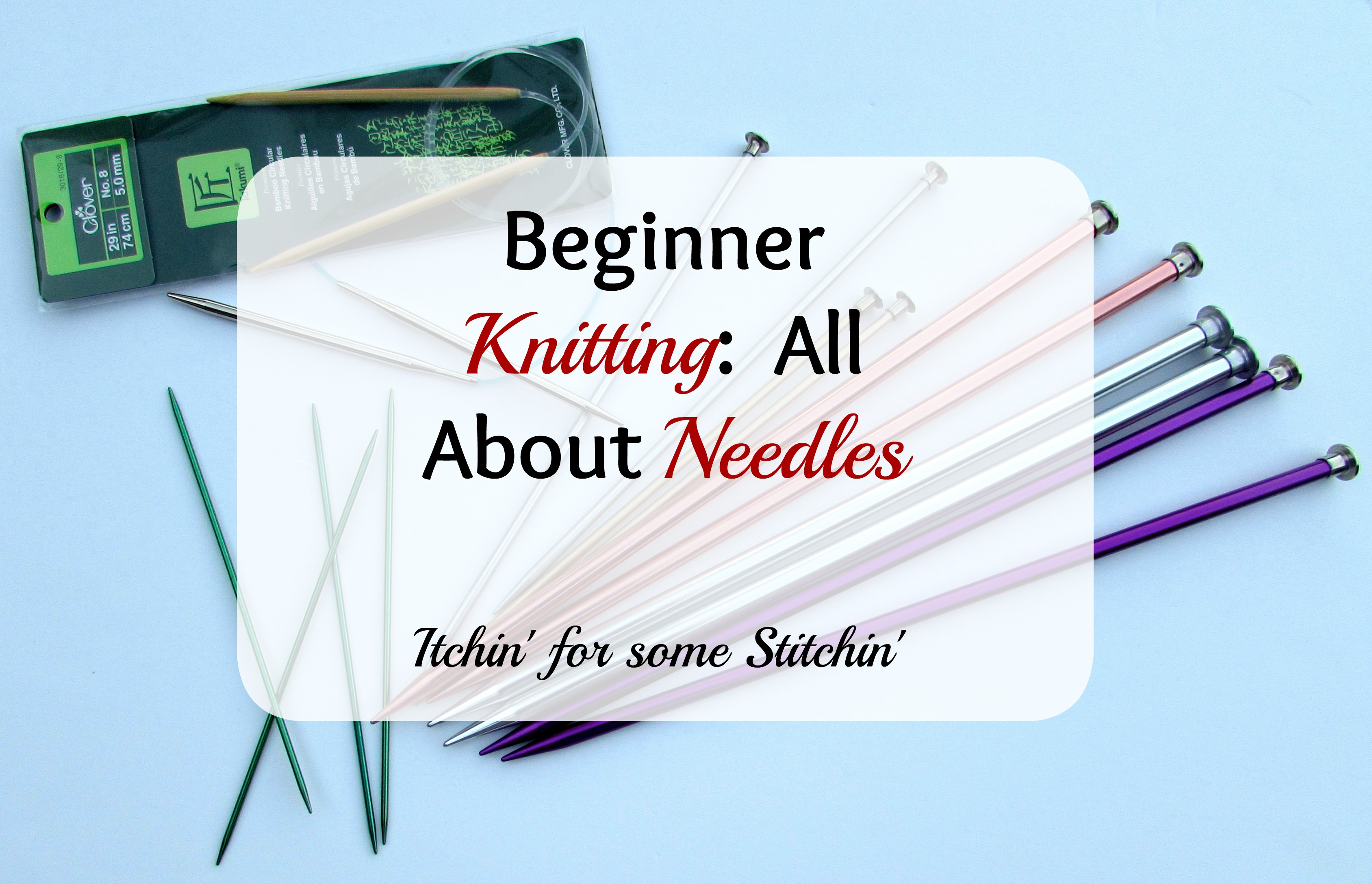 Everything you need to know about knitting needles itchin for everything you need to know about knitting needles itchin for some stitchin geenschuldenfo Choice Image