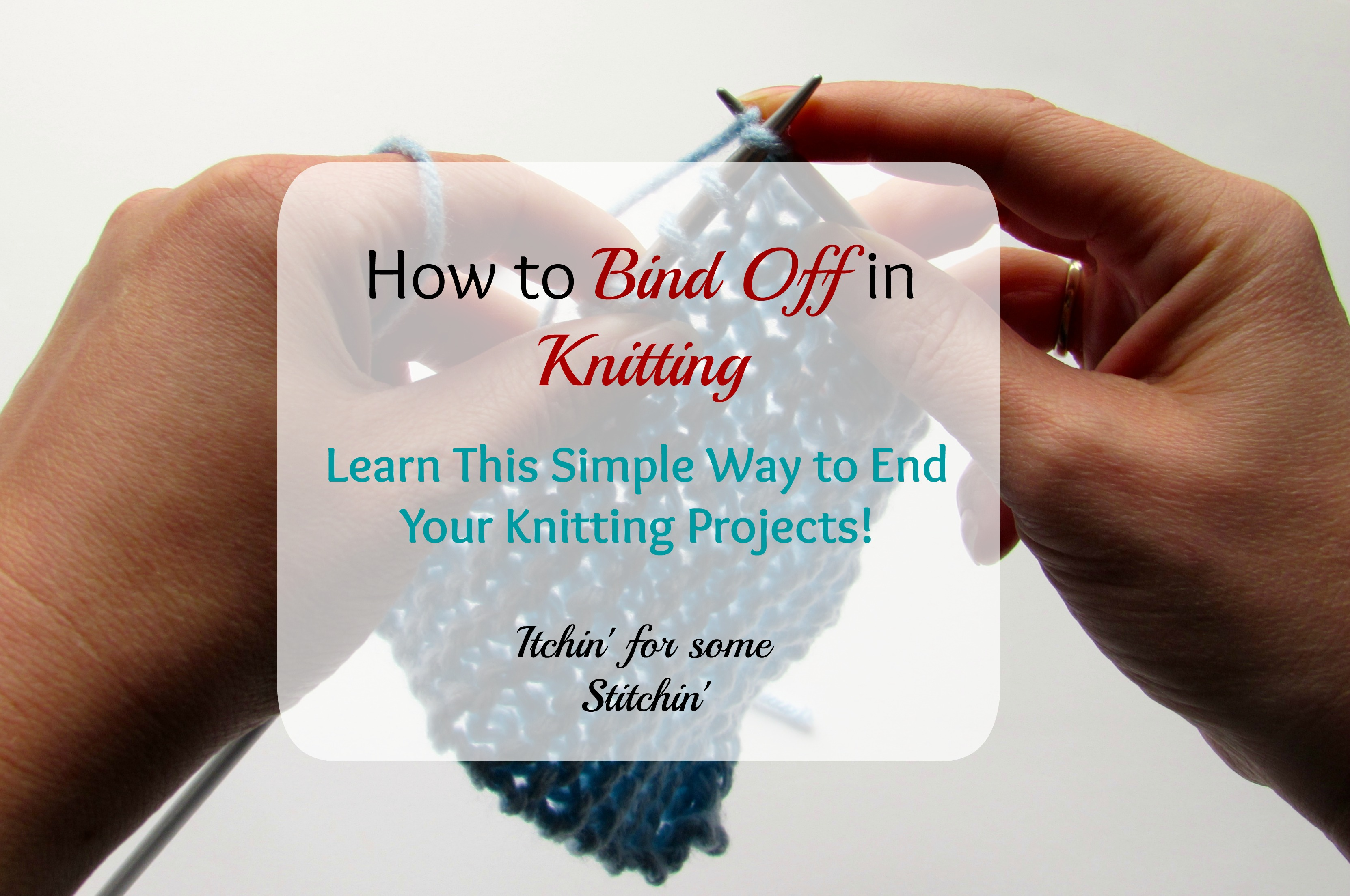 how to cast off in knitting the easy way itchin 39 for some stitchin 39. Black Bedroom Furniture Sets. Home Design Ideas