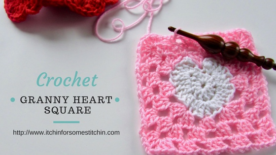 How To Crochet A Granny Heart Square Itchin For Some Stitchin