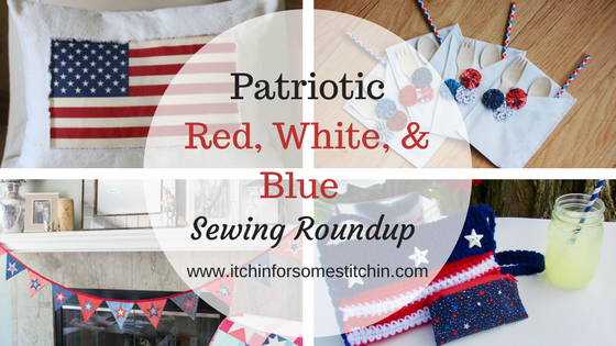 Patriotic Red, White, & Blue Sewing Roundup by www.itchinforsomestitchin.com