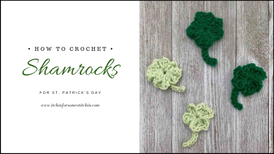 How to Crochet Easy Shamrocks for St. Patrick's Day by www.itchinforsomestitchin.com
