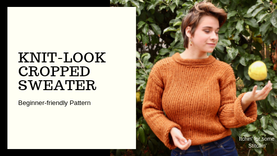 Easy Knit look Cropped Sweater Pattern by www.itchinforsomestitchin.com