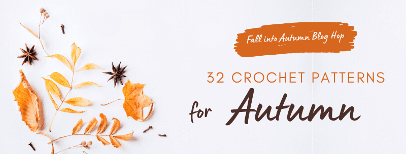 Fall Into Autumn - 32 crochet pattern for Autumn blog hop banner